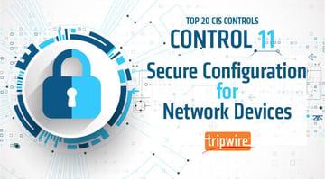 CISコントロール11:ファイアウォール、ルータ、スイッチなどのネットワーク機器のセキュアな設定