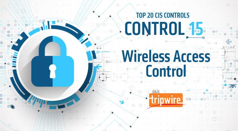 CISコントロール15:ワイヤレスアクセスコントロール