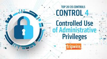 CISコントロール4:コントロールされている管理権限を使用