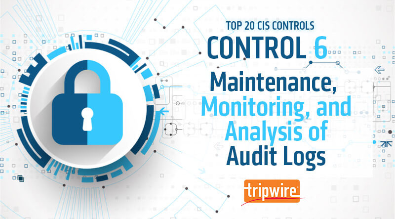 CISコントロール6:監査ログの保守、監視および分析