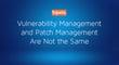 脆弱性管理とパッチ管理は同じにあらず